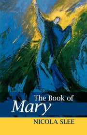 The Book of Mary ebook by Nicola Slee
