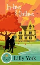 In-laws & Outlaws (A Door County Cozy Mystery Book 1) ebook by Lilly York