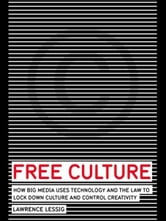 Free Culture - The Nature and Future of Creativity ebook by Lawrence Lessig