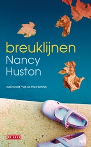 Breuklijnen ebook door Nancy Huston, Eveline van Hemert