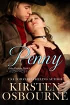 Penny - Orlan Orphans ebook by Kirsten Osbourne