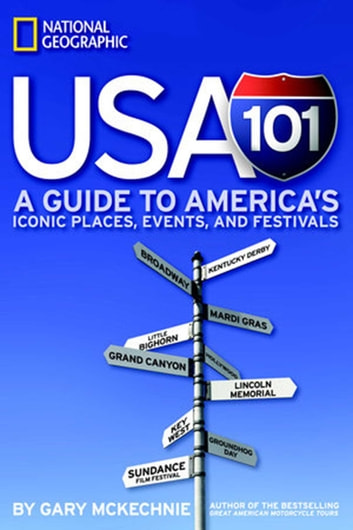 USA 101 - A Guide to America's Iconic Places, Events, and Festivals ebook by Garry McKechnie