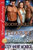 Bodyguards of Pleasure ebook by Melody Snow Monroe