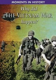 Why Did the Vietnam War Happen? ebook by Gifford, Clive