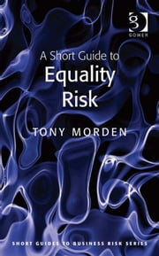 A Short Guide to Equality Risk ebook by Mr Tony Morden
