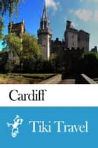 Cardiff (Scotland) Travel Guide - Tiki Travel ebook by Tiki Travel