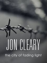 The City of Fading Light ebook by Jon Cleary