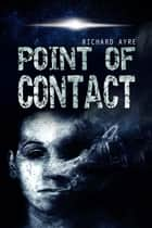 Point of Contact ebook by Richard Ayre