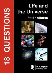 18 Questions: Life and the Universe ebook by Altman, Peter