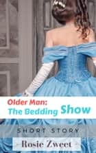 Older Man: The Bedding Show ebook by Rosie Zweet