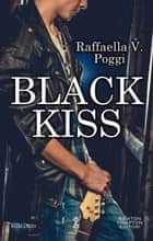 Black Kiss ebook by Raffaella V. Poggi