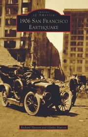 1906 San Francisco Earthquake ebook by Richard Hansen,Gladys Hansen