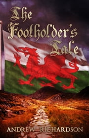 The Footholder's Tale ebook by Andrew Richardson