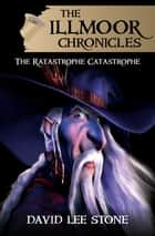 The Ratastrophe Catastrophe ebook by David Lee Stone