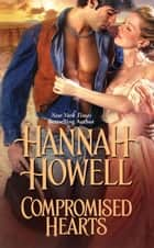 Compromised Hearts ebook by Hannah Howell