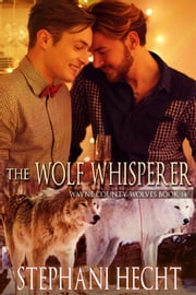 The Wolf Whisperer ebook by Stephani Hecht