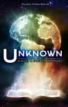 Unknown - Hidden Worlds, #1 ebook by Lincoln Cole, M.N. Arzu, Kristy Tate,...