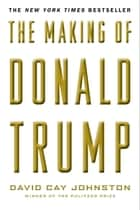The Making of Donald Trump ebook by