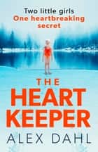 The Heart Keeper - A chilling thriller to keep you gripped this winter ebook by