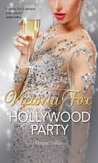 Hollywood party ebook by Victoria Fox