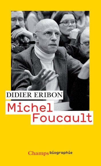 Michel Foucault ebook by Didier Eribon