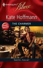 The Charmer ebook by Kate Hoffmann