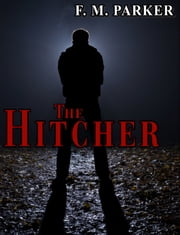 The Hitcher ebook by F. M. Parker