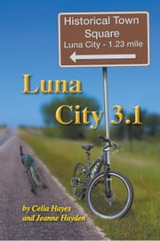 Luna City 3.1 - Chronicles of Luna City ebook by Celia Hayes,Jeanne Hayden
