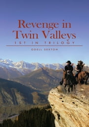 Revenge in Twin Valleys - 1st in Trilogy ebook by Odell Sexton