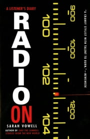 Radio On - A Listener's Diary ebook by Sarah Vowell