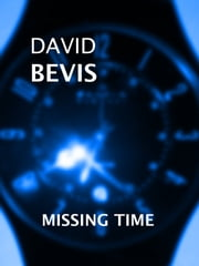 Missing Time ebook by David Bevis