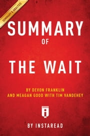 The Wait - By DeVon Franklin and Meagan Good with Tim Vandehey | Summary & Analysis ebook by Instaread