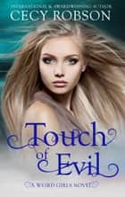 Touch of Evil - A Weird Girls Novel ebook by Cecy Robson