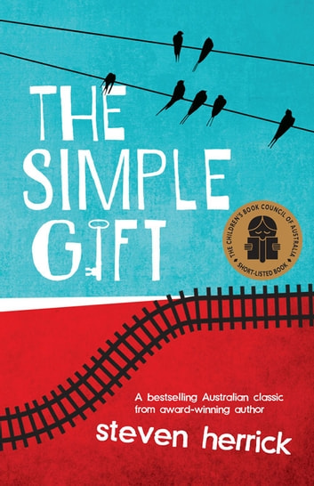 The Simple Gift ebook by Steven Herrick