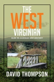 The West Virginian - Volume Two: An Anthology About Christianity ebook by David Thompson