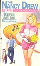 Never Say Die ebook by Carolyn Keene