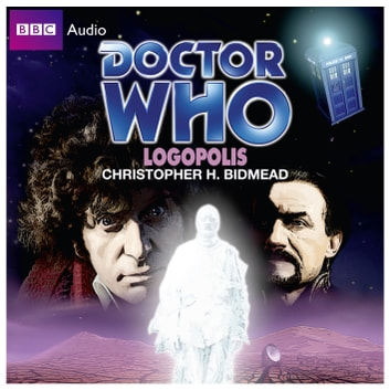 Doctor Who: Logopolis audiobook by Christopher H Bidmead
