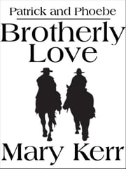 Brotherly Love ebook by Mary Kerr