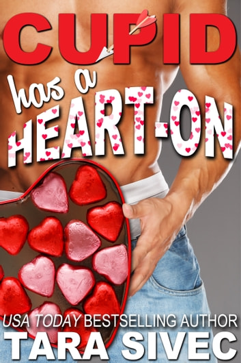 Cupid Has a Heart-On (The Holidays #2) ebook by Tara Sivec