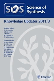 Science of Synthesis Knowledge Updates 2011 Vol. 3 ebook by Erick M. Carreira, Constantin Czekelius, Muhammad Rouf Alvi,...