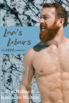 Love's Labours Box Set: Books 1 & 2 - Midsummer and Twelfth Night ebook by Erin McRae, Racheline Maltese