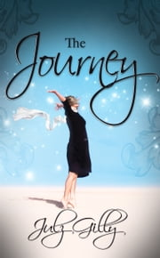 The Journey ebook by Julz Gilly