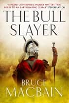 The Bull Slayer ebook by Bruce Macbain