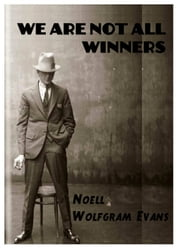 We Are Not All Winners ebook by Noell Wolfgram Evans