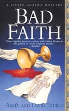 Bad Faith - A Sister Agatha Mystery ebook by Aimée Thurlo, David Thurlo