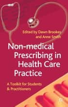 Non-Medical Prescribing in Healthcare Practice ebook by Dawn Brookes,Anne Smith