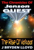 The Chronicles Of Jenson Quest - The Rise Of Va'kaar ebook by J Bryden Lloyd