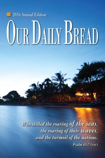 Our Daily Bread - 2016 Annual Edition eBook by