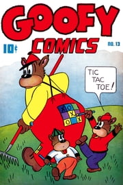 Goofy Comics, Number 13, Tic Tac Toe ebook by Yojimbo Press LLC,Better/Nedor/Standard/Pines