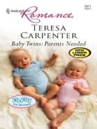 Baby Twins: Parents Needed ebook by Teresa Carpenter